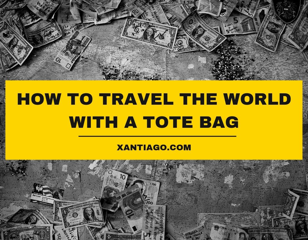 How to Travel Lightly Around The World With a Tote Bag